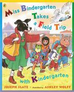 Miss Bindergarten Takes a Field Trip with Kindergarten