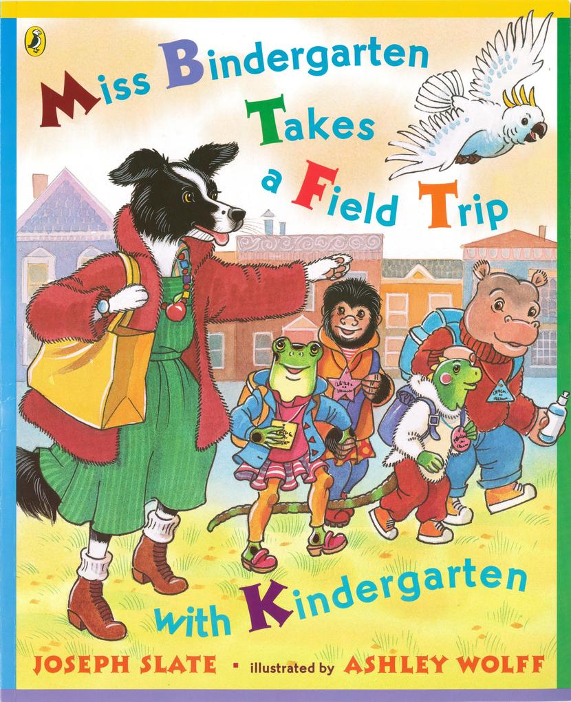 Miss Bindergarten Takes a Field Trip with Kindergarten als Taschenbuch