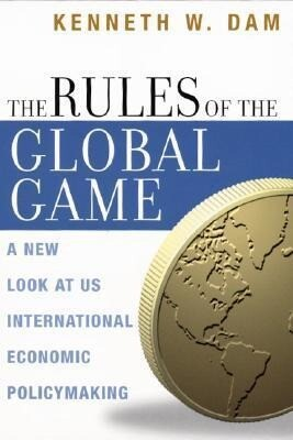 The Rules of the Global Game: A New Look at US International Economic Policymaking als Taschenbuch