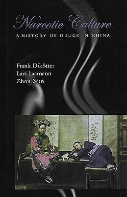 Narcotic Culture: A History of Drugs in China als Buch