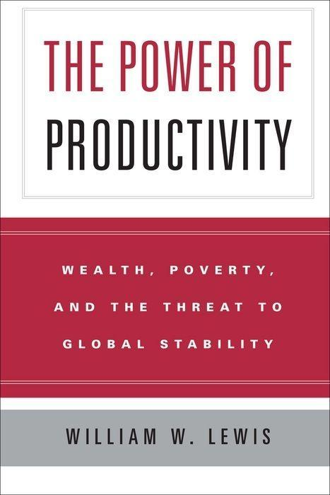 The Power of Productivity: Wealth, Poverty, and the Threat to Global Stability als Buch