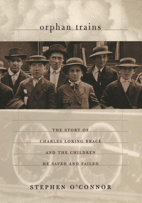 Orphan Trains: The Story of Charles Loring Brace and the Children He Saved and Failed als Taschenbuch