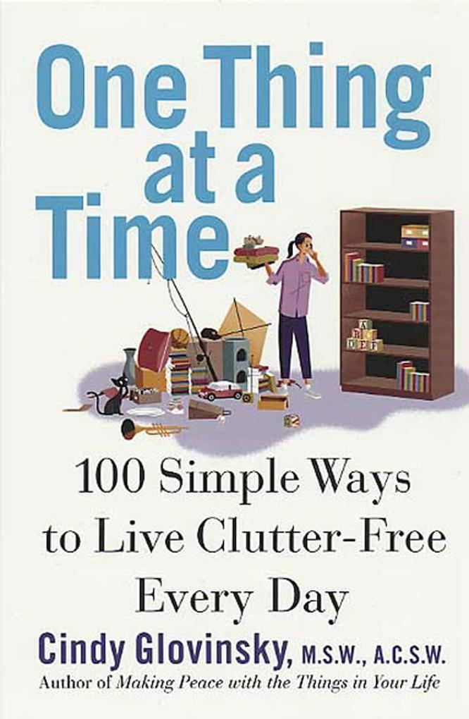 One Thing at a Time: 100 Simple Ways to Live Clutter-Free Every Day als Taschenbuch