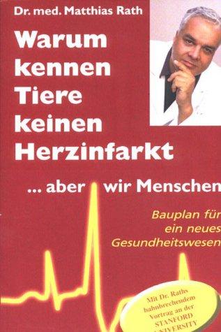 Warum kennen Tiere keine Herzinfarkt ... aber wir Menschen als Buch (kartoniert)
