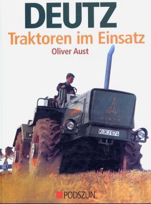 Deutz Traktoren im Einsatz als Buch