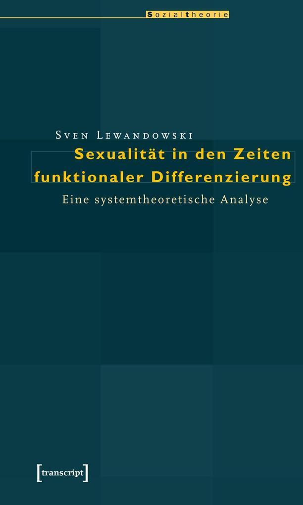 Sexualität in den Zeiten funktionaler Differenzierung als Buch