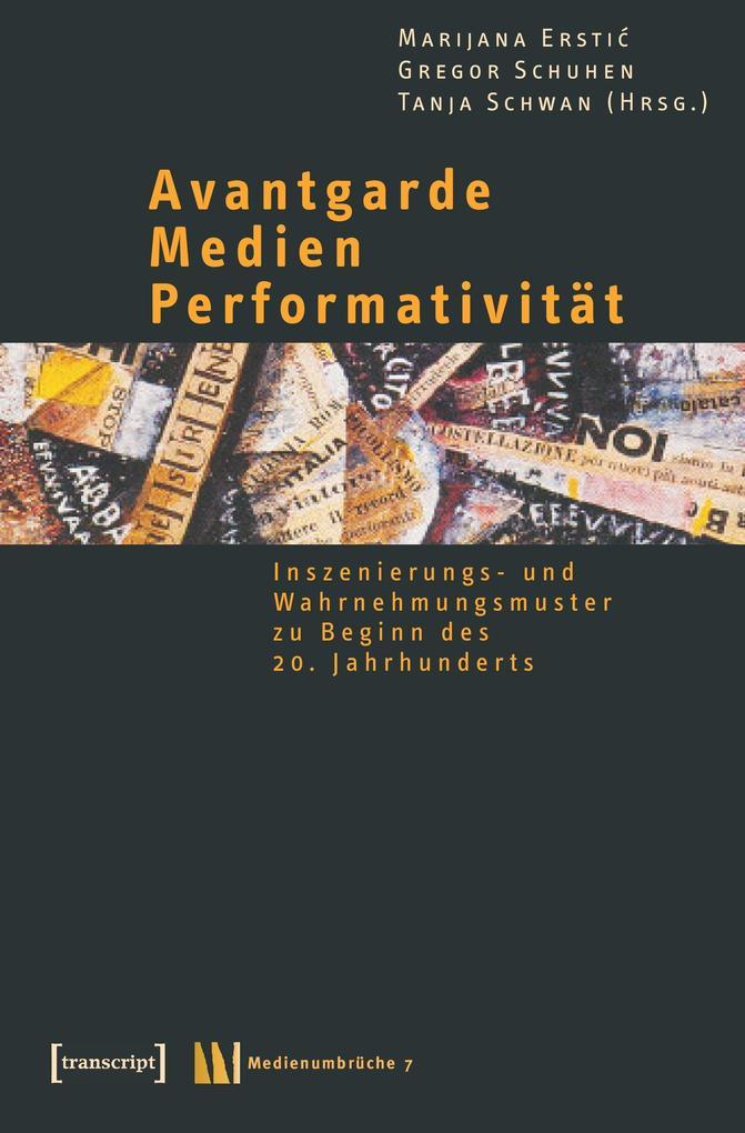 Avantgarde - Medien - Performativität als Buch