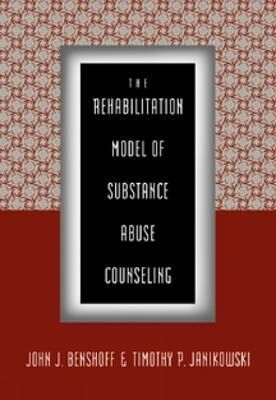 The Rehabilitation Model of Substance Abuse Counseling als Buch