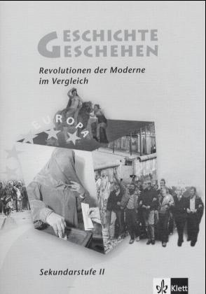 Geschichte und Geschehen. Baden-Württemberg. Arbeitsheft. Revolutionen der Moderne im Vergleich als Buch