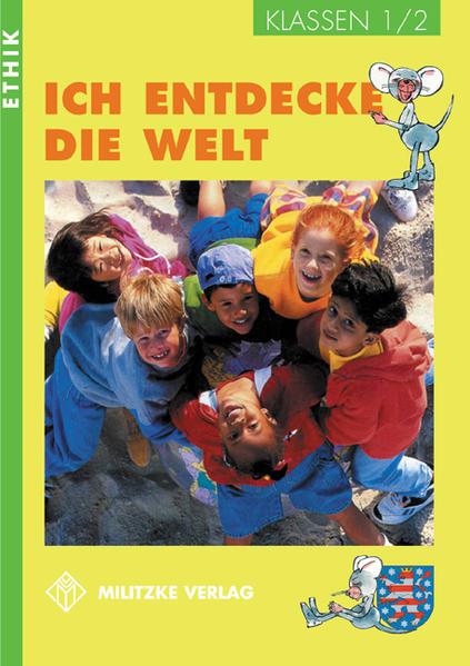 Ethik. Klassen 1/2. Schülerbuch. Ich entdecke die Welt. Rheinland-Pfalz, Sachsen-Anhalt, Thüringen als Buch