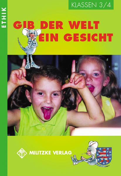 Gib der Welt ein Gesicht. Thüringen Klassen 3 / 4 als Buch