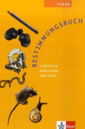 Tiere. Bestimmungsbuch als Buch