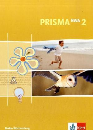 Prisma 2. Naturwissenschaftliches Arbeiten. Schülerbuch 6. Schuljahr. Baden-Württemberg als Buch