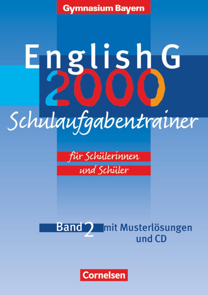 English G 2000. Ausgabe Bayern. Band 2. Schulaufgabentrainer mit eingelegten Musterlösungen als Buch