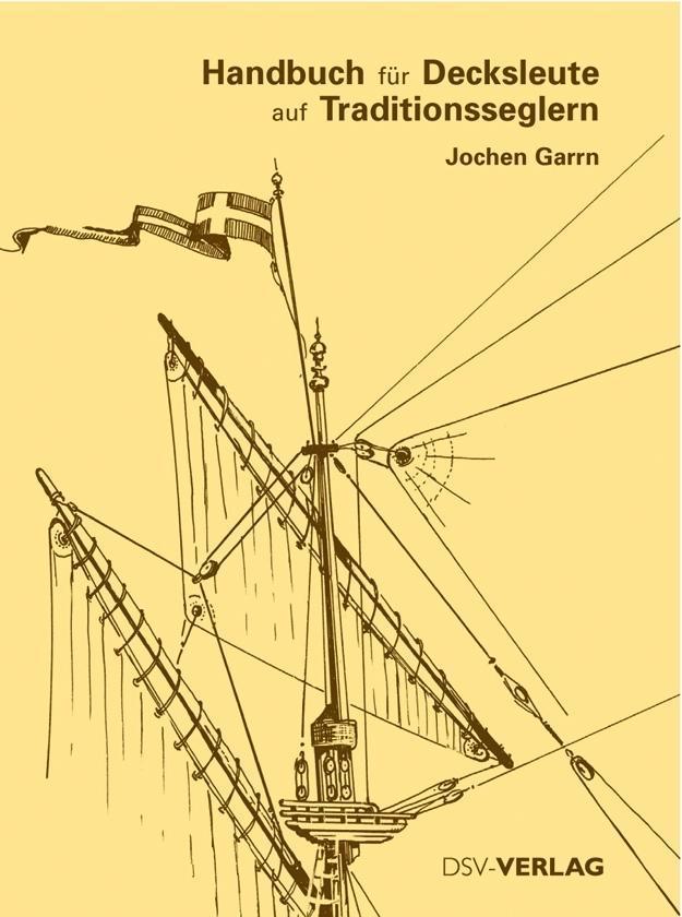 Handbuch für Decksleute auf Traditionsseglern als Buch