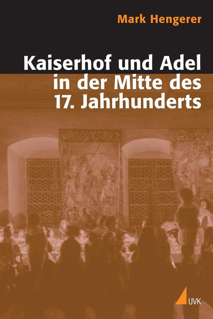 Kaiserhof und Adel in der Mitte des 17. Jahrhunderts als Buch