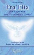 Fra Elia, der Engel mit den Wundmalen Christi