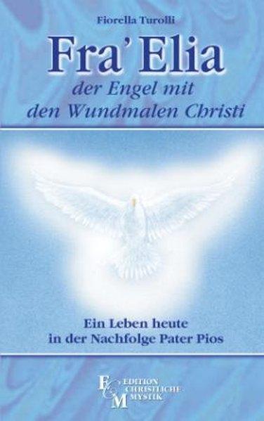 Fra Elia, der Engel mit den Wundmalen Christi als Buch