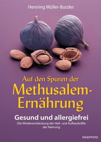 Auf den Spuren der Methusalem-Ernährung als Buch