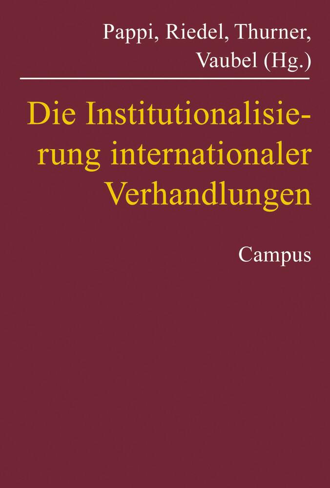 Die Institutionalisierung internationaler Verhandlungen als Buch