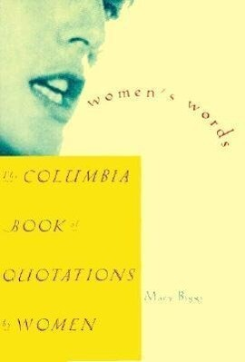 Women's Words: The Columbia Book of Quotations by Women als Buch
