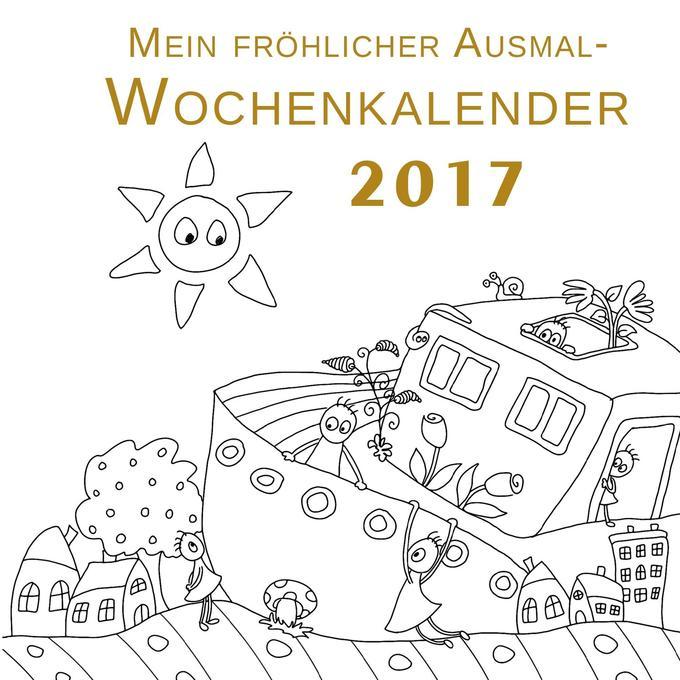 Mein fröhlicher Ausmal-Wochenkalender 2017 als ...