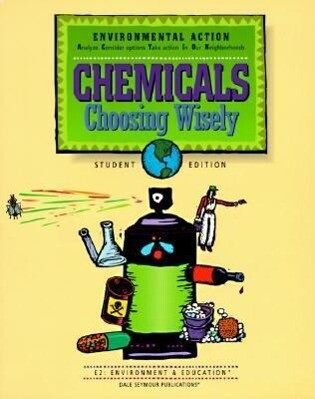 Chemicals: Choosing Wisely, E2: Environment & Education als Taschenbuch