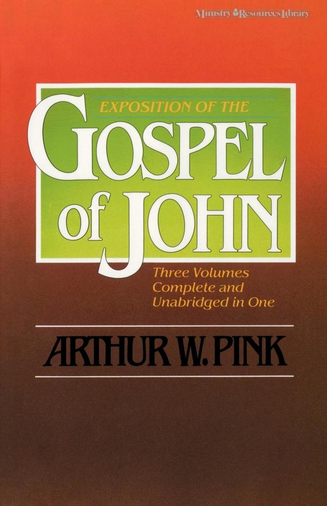 Exposition of the Gospel of John, One-Volume Edition als Taschenbuch