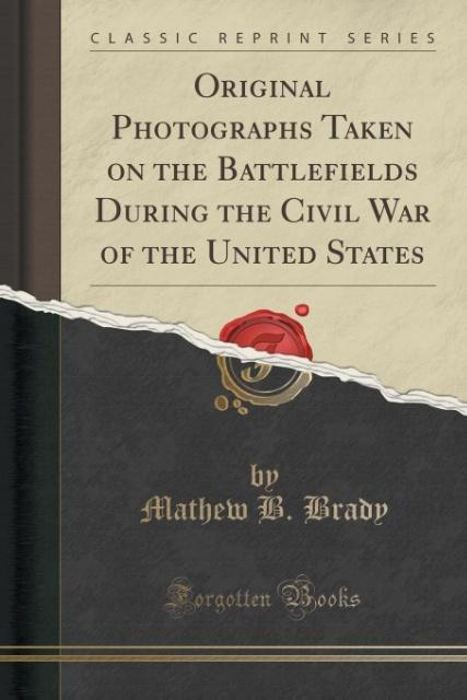 Original Photographs Taken on the Battlefields ...
