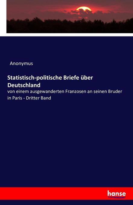 Statistisch-politische Briefe über Deutschland ...