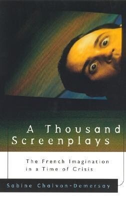 A Thousand Screenplays: The French Imagination in a Time of Crisis als Taschenbuch