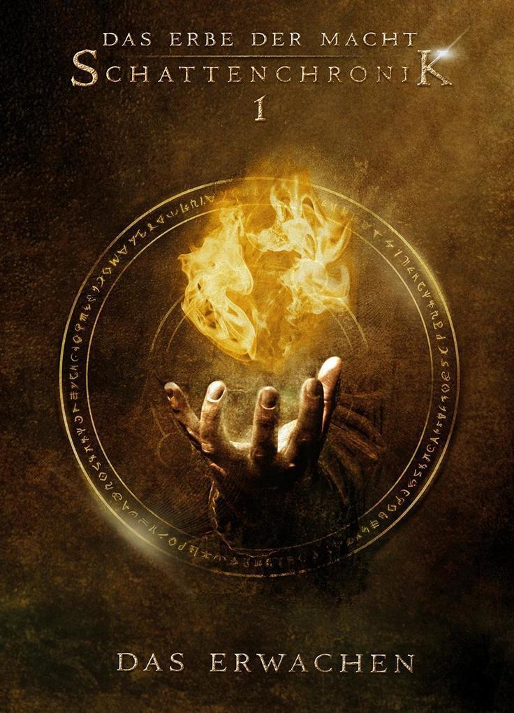 Das Erbe der Macht - Schattenchronik 1: Das Erwachen als Buch