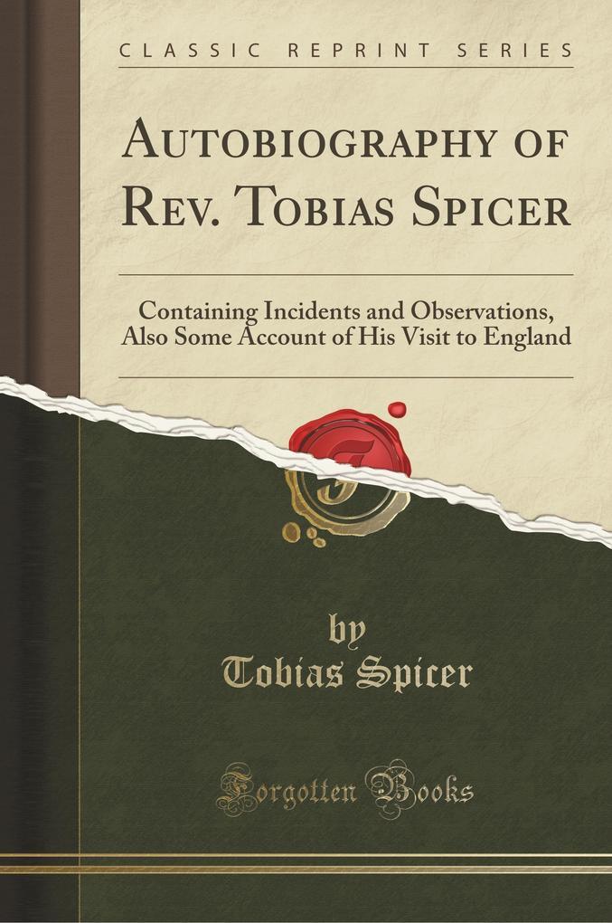 Autobiography of Rev. Tobias Spicer als Taschen...
