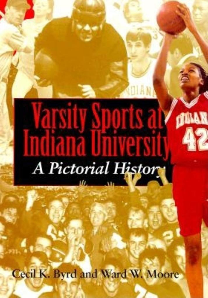 Varsity Sports at Indiana University: A Pictorial History als Buch