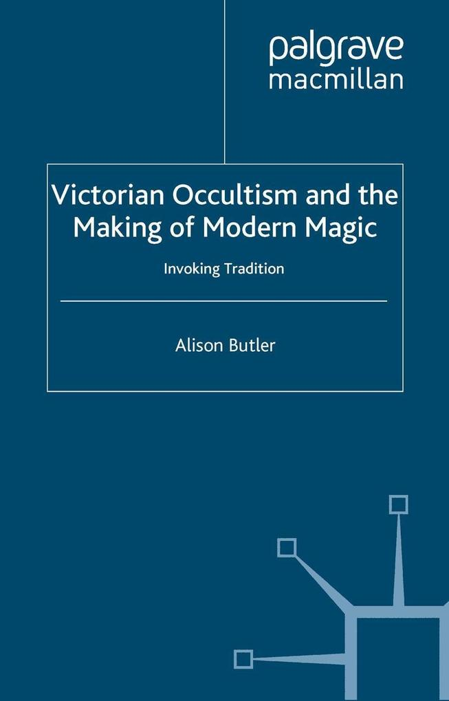 Victorian Occultism and the Making of Modern Magic als eBook pdf