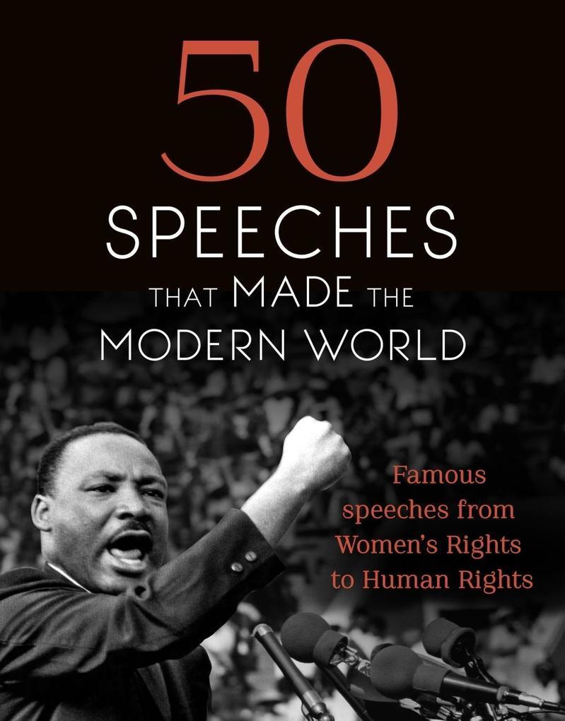 50 Speeches That Made the Modern World als eBoo...