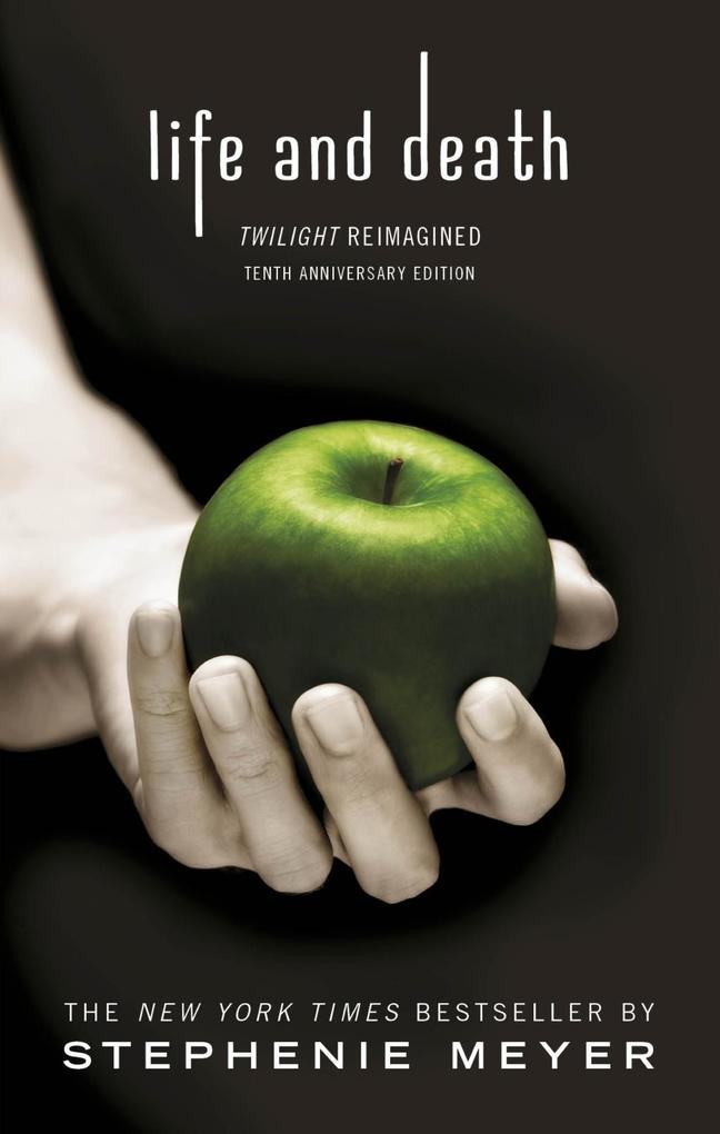 Twilight Tenth Anniversary/Life and Death Dual Edition als eBook