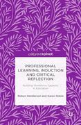 Professional Learning, Induction and Critical Reflection