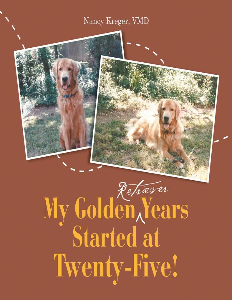 My Golden Retriever Years Started At Twenty-Fiv...