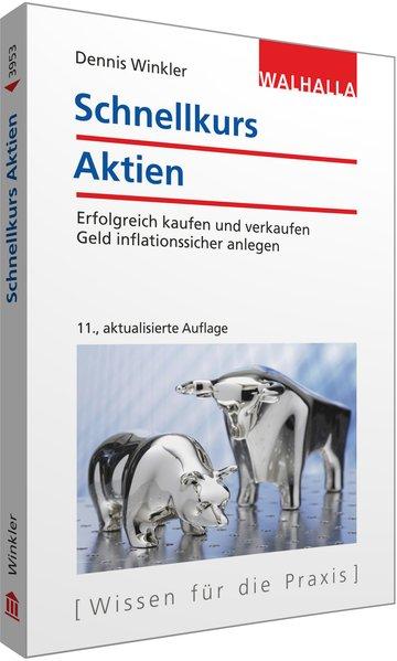 Schnellkurs Aktien als Buch von Dennis Winkler
