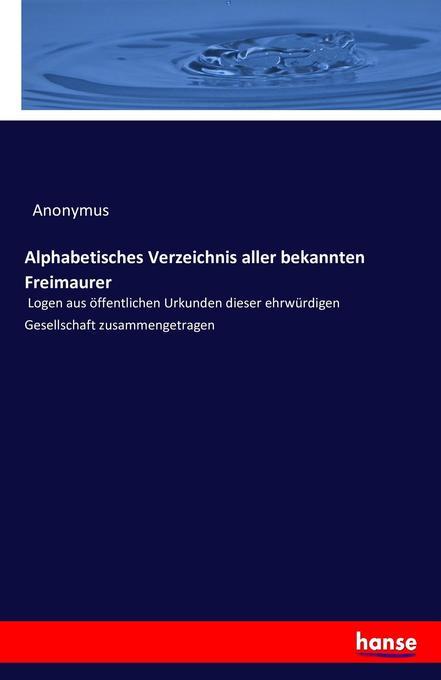 Alphabetisches Verzeichnis aller bekannten Frei...