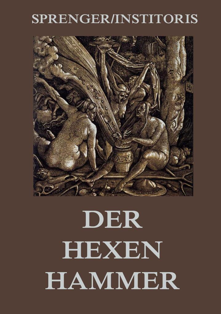Der Hexenhammer: Malleus Maleficarum als Buch