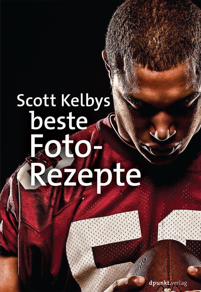 Scott Kelbys beste Foto-Rezepte als Buch