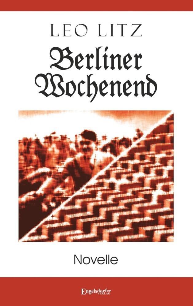 Berliner Wochenend als Taschenbuch von Leo Litz