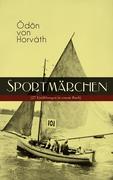 Sportmärchen (27 Erzählungen in einem Buch - Vollständige Ausgaben)