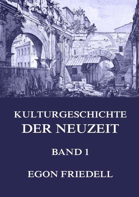 Kulturgeschichte der Neuzeit, Band 1 als Buch