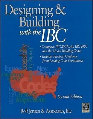 Designing and Building with the IBC: Compares IBC 2003 with IBC 2000 and the Model Building Codes als Taschenbuch