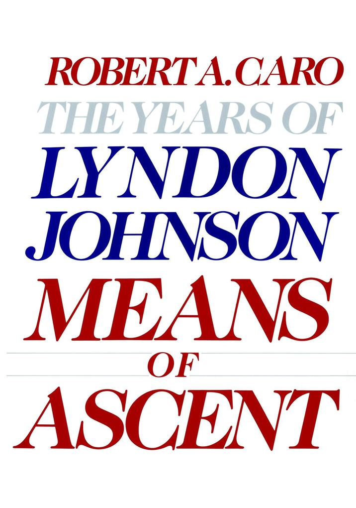 Means of Ascent: The Years of Lyndon Johnson II als Buch