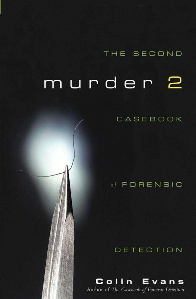 Murder Two: The Second Casebook of Forensic Detection als Buch