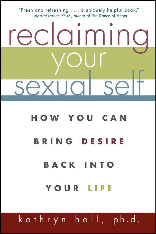 Reclaiming Your Sexual Self: How You Can Bring Desire Back Into Your Life als Taschenbuch